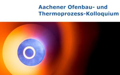3. Aachener Ofenbau- und Thermoprozess-Kolloquium im Oktober 2021